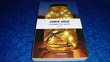 FABIO VOLO:IL TEMPO CHE VORREI.MONDADORI NOVEMBRE 2009 1°EDIZIONE OTTIMALE!!