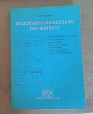 DIZIONARIO RAGIONATO DEI SIMBOLI - GIOVANNI CAIRO - ARNALDO FORNI EDITORE - 1979
