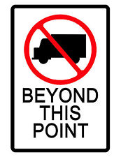 NO TRUCKS BEYOND THIS POINT SIGN DURABLE ALUMINUM NO RUST FULL COLOR CUSTOM SIGN