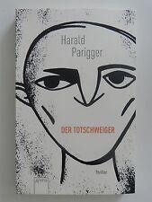 Harald Parigger Der Totschweiger Roman Thriller Arena Verlag