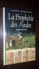 LA PROPHETIE DES ANDES - Le sens de la vie - Roman - James Redfield 2001