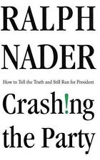 Crashing the Party : Taking on the Corporate Government in an Age of...