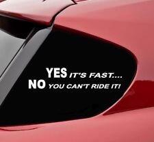 Yes its fast no you cant ride it vinyl decal sticker bumper funny
