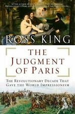 THE JUDGMENT OF PARIS Art Impressionism by Ross King NEW HARDCOVER BOOK 7