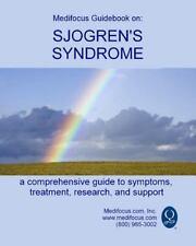 Medifocus Guidebook on: Sjogren's Syndrome by Inc, Inc Medifocus com (2014,...