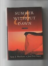 SUMMER WITHOUT DAWN AGOP HACIKYAN JEAN YVES SOUCY SIGNED 2000 1ST ED HC DJ