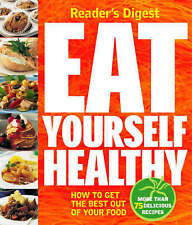 Eat Yourself Healthy: How to Get the Best Out of Your Food by Reader's Digest (…
