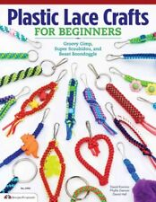 Plastic Lace Crafts for Beginners : Groovy Gimp, Super Scoubidou and Beast Bo...