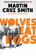 Wolves Eat Dogs by Martin Cruz Smith (Paperback, 2013)