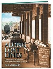 Along Lost Lines by Paul Atterbury (Paperback, 2009)