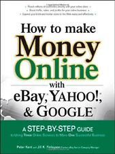 How to Make Money Online with eBay, Yahoo!, and Go