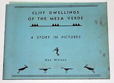 Cliff Dwellings Of The Mesa Verde: A Story In Pictures by Don Watson circa 1963