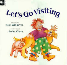 LET'S GO VISITING BY SUE WILLIAMS, ILLUSTRATED BY JULIE VIVAS (Paperback, 2007)