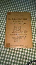 1928 Manuali Hoepli IL TRAFILATORE DEL FERRO E DELL'ACCIAIO 1a ED. G.JACOBS RAro