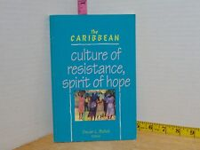 The Caribbean: Culture Of Resistance, Spirit Of Hope Ed by Oscar L Bolioli 1993