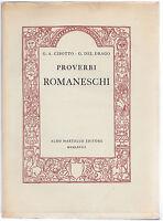 G.A. CIBOTTO-G.DEL DRAGO-PROVERBI ROMANESCHI- MARTELLO ED. 1968 ED. DI PREGIO
