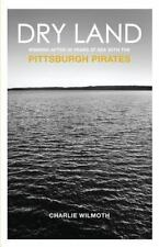 Dry Land: Winning After 20 Years at Sea with the Pittsburgh Pirates