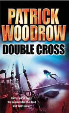Double Cross, Patrick Woodrow | Mass Market Paperback Book | Acceptable | 978009