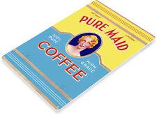 TIN SIGN Pure Maid Retro Coffee Sign Kitchen Cottage Café A153