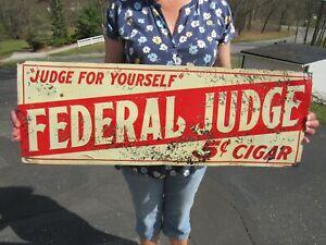 ORIGINAL 1920's FEDERAL JUDGE 5cent CIGAR SIGN CIGAR STORE TIN TACKER SIGN 28X10