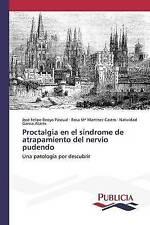 Proctalgia en el síndrome de atrapamiento del nervio pudendo: Una patología por