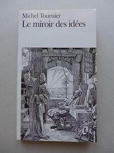 Michel Tournier - Le miroir des idées. Traité / 1996 - Folio Poche
