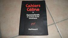CAHIERS CÉLINE - Semmelweis et autres écrits médicaux - NRF - Gallimatrd - 1977