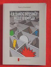La Bande Dessinée Mode d'Emploi. Thierry GROENSTEEN. 2007.