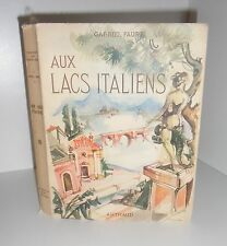 Aux lacs italiens.Gabriel FAURE.Arthaud 1957 + carte G001