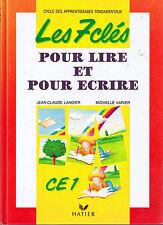 Les 7 clés pour lire et pour écrire CE1 HATIER lecture et expression Français