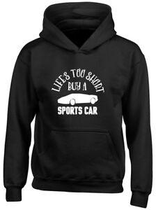 Life's Too Short buy a Sports Car Boys Girls Kids Childrens Hoodie