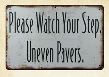 Please Watch Your Step Uneven Pavers metal tin sign home interior ideas