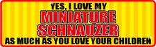Yes I Love My Miniature Schnauzer Sticker