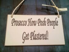 Prosecco Posh Gift /Friendship Signs Plaque/Shabby Chic/spirits/Best Friend/New