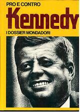 MARGOTTA ROBERTO KENNEDY PRO E CONTRO MONDADORI 1971 I° EDIZ. I DOSSIER 2