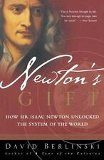 Newton's Gift: How Sir Isaac Newton Unlocked the System of the World Berlinski,