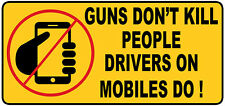 GUNS DON'T KILL PEOPLE DRIVERS ON MOBILES DO PHONE STICKER CAR SAFETY STICKER