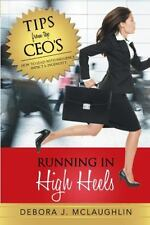 Running in High Heels : How to Lead with Influence, Impact and Ingenuity by...