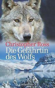 Die Gefährtin des Wolfs von Ross, Christopher | Buch | Zustand sehr gut