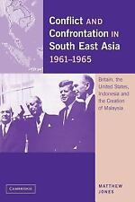 Conflict And Confrontation In South East Asia, 1961-1965: Britain, The United...