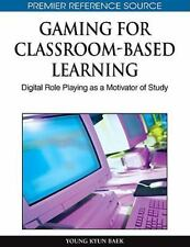 Gaming for Classroom-Based Learning : Digital Role Playing As a Motivator of...
