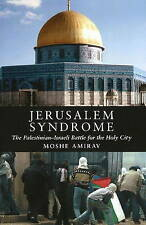 NEW Jerusalem Syndrome: The Palestinian–Israeli Battle for the Holy City
