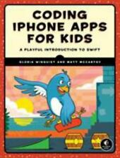Coding iPhone Apps for Kids : A Playful Introduction to Swift by Gloria Winquist