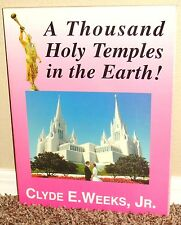 A Thousand Holy Temples in the Earth by Clyde Weeks 1994 1STED LDS Mormon PB
