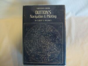 Dutton's Navigation & Piloting by Elbert S. Maloney - 13th Edition 1978
