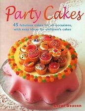 Party Cakes: 45 Fabulous Cakes for All Occasions, with Easy Ideas for Children's