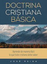 Doctrina Cristiana Basica: Aprende de Manera Facil Lo Que Todo Cristiano Debe Sa
