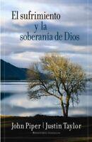 El Sufrimiento y la soberania de Dios/ Suffering and the Sovereignty of God, ...