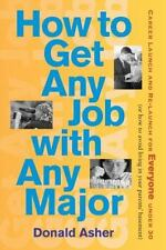 How to Get Any Job With Any Major: Career Launch & Re-launch for Everyone Under