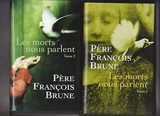 François Brune - Les morts nous parlent Tome 1 et  2 - TB état